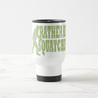 Rather be squatchin on green camouflage travel mug