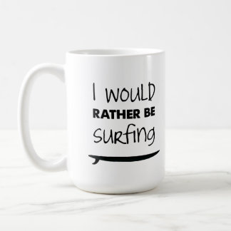 Rather Be Surfing Coffee Mug