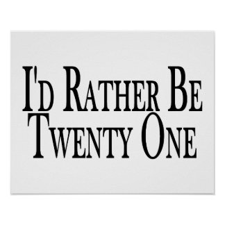 Rather Be Twenty One Poster