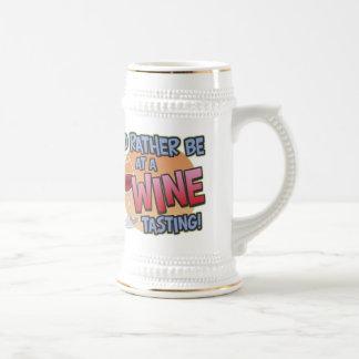 Rather Be Wine Tasting Stein Beer Steins