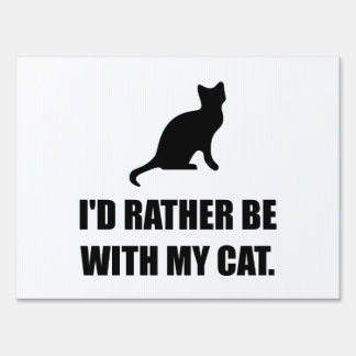 Rather Be With My Cat Sign