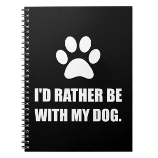 Rather Be With My Dog Notebooks