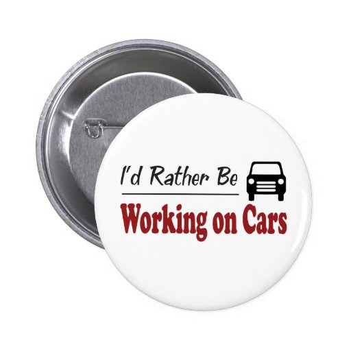 Rather Be Working on Cars Pins