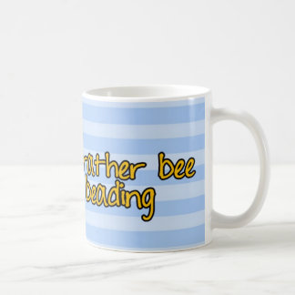 rather bee beading coffee mug