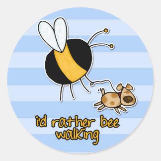 rather bee walking my dog round sticker