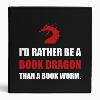 Rather Book Dragon Than Worm Binders
