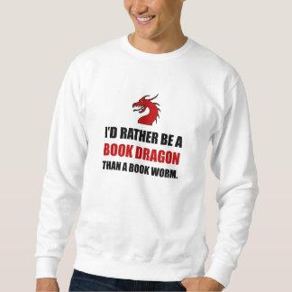 Rather Book Dragon Than Worm Sweatshirt