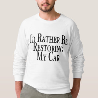 Rather Restore Car Sweatshirt