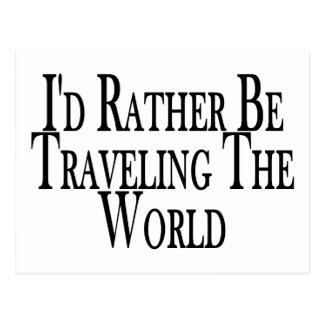 Rather Travel The World Postcard