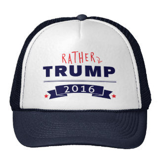 Rather Trump 2016 Hat