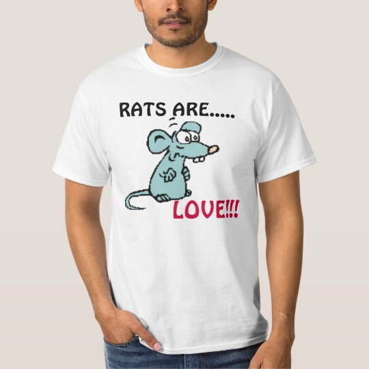 RATS ARE, LOVE!!! T-Shirt