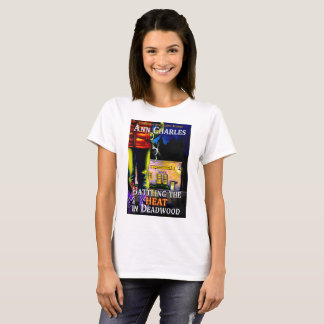 Rattling the Heat in Deadwood T-shirt