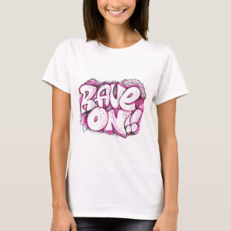 RAVE ON 2!! T-Shirt