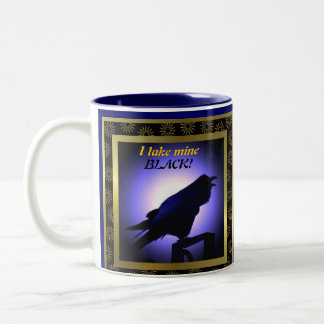 Raven Silhouette, I take mine black! Two-Tone Coffee Mug