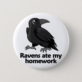 Ravens ate my homework 2 inch round button