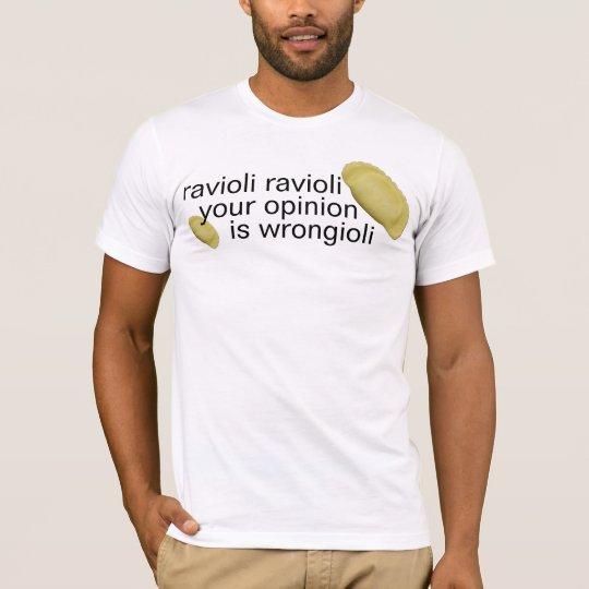 ravioli ravioli T-Shirt