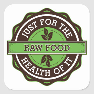 Raw Food Just For the Health of It Square Sticker