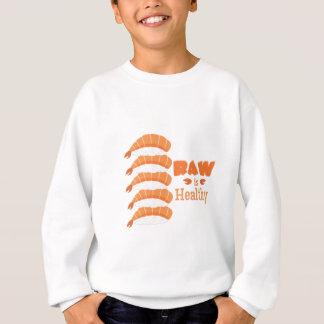 Raw Healthy Sweatshirt