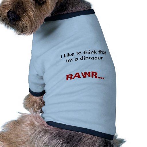 RAWR... PET T SHIRT