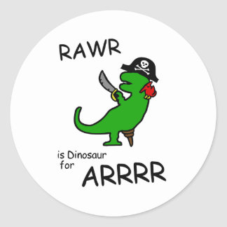 RAWR is Dinosaur for ARRR (Pirate Dinosaur) Classic Round Sticker