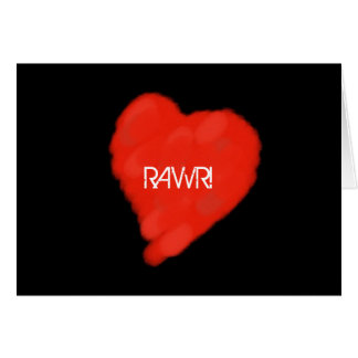 RAWR! means I love You Card