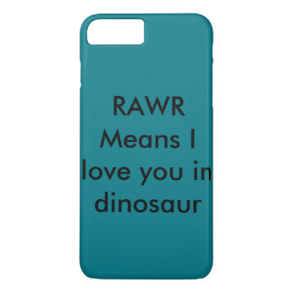 RAWR means i love you in dinosaur iPhone 7 Plus Case