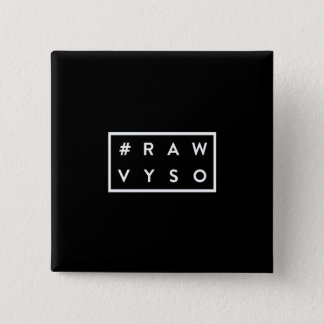 #rawVYSO: B+W Badge 2 Inch Square Button