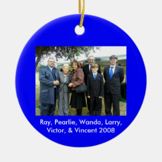 Ray, Pearlie, Wanda, Larry, Victor, Vincent 2008 Round Ceramic Ornament
