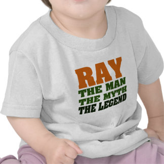 RAY - the Man, the Myth, the Legend Shirts