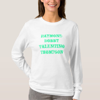 Raymond Bobby Valentino Thompson T-Shirt