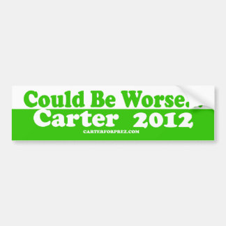 Re-Elect Carter 2012 - Could Be Worse Bumper Sticker