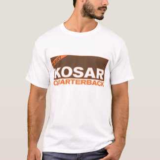 Re-Elect Kosar For QB T-Shirt