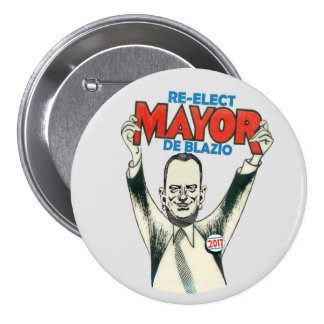 Re-Elect Mayor De Blazio in 2017 3 Inch Round Button