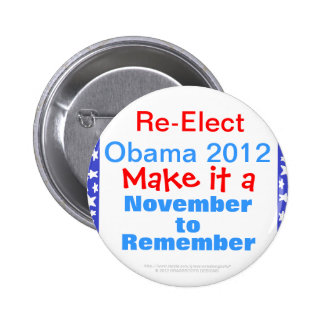Re-Elect Obama 2012 Make It a November to Remember Pinback Buttons