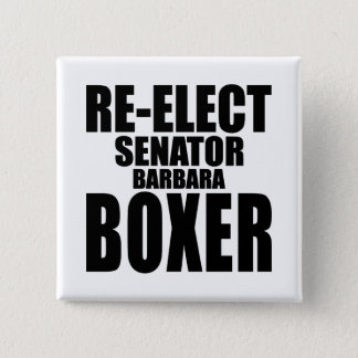 Re-Elect Senator Barbara Boxer 2 Inch Square Button