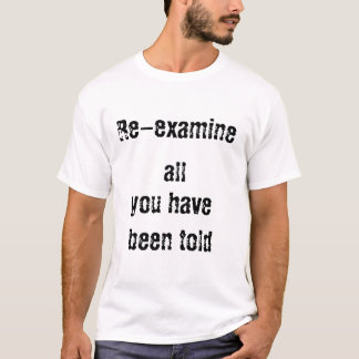 Re-examine T-Shirt