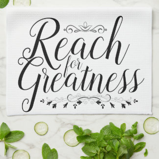 Reach for Greatness Calligraphy Kitchen Towel