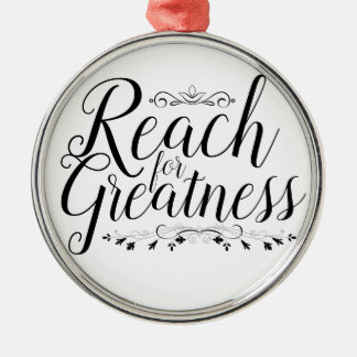 Reach for Greatness Calligraphy Metal Ornament