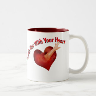 Reach Her With Your Heart Mug