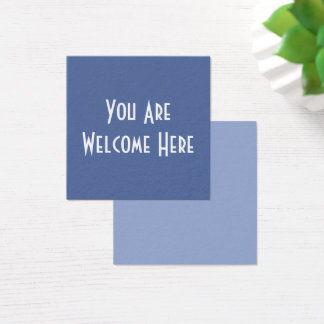 """Reach Out to Strangers with """"You Are Welcome Here"""" Square Business Card"""