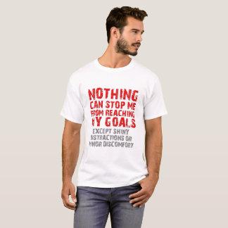 Reaching My Goals Funny Tshirt
