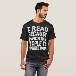 Read Because Punching People Frowned Upon Tshirt