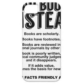 Read Books Instead, Make Facts Friendly Again Case For The iPhone 5