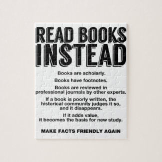 Read Books Instead, Make Facts Friendly Again Jigsaw Puzzle