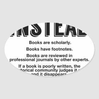 Read Books Instead, Make Facts Friendly Again Oval Sticker
