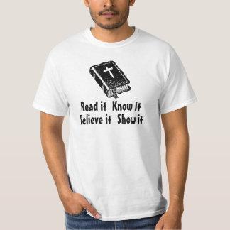 Read it Know it Believe it Show it Shirts
