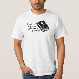 Read it, Know it; Believe it, Show it. T-Shirt