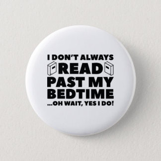 Read Past My Bedtime 2 Inch Round Button