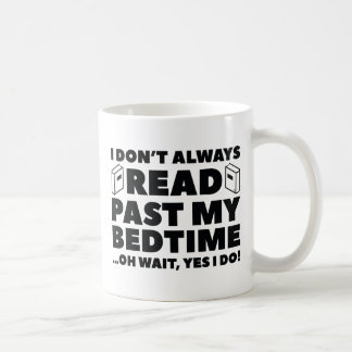 Read Past My Bedtime Coffee Mug