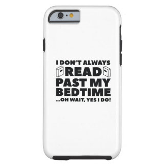 Read Past My Bedtime Tough iPhone 6 Case